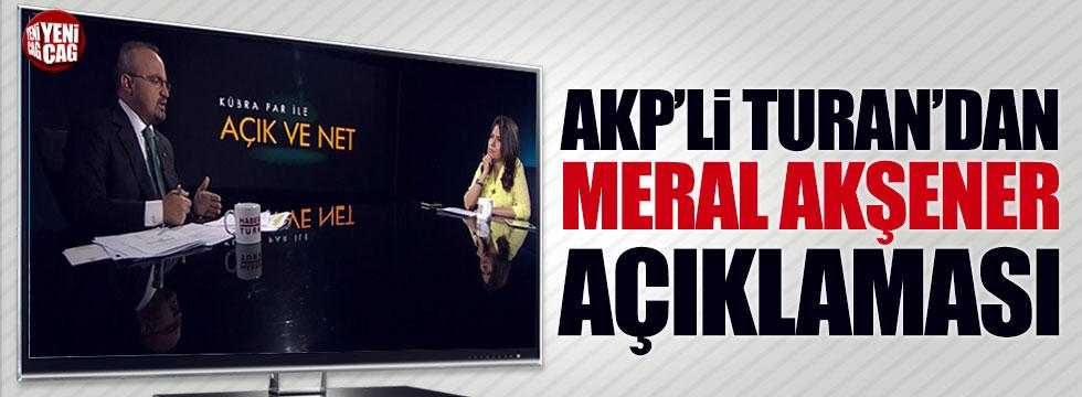 AKP'li Bülent Turan: Akşener ikna edilmeli