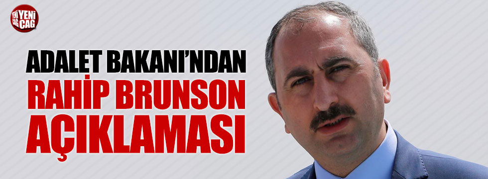 Adalet Bakanı'ndan Rahip Brunson açıklaması
