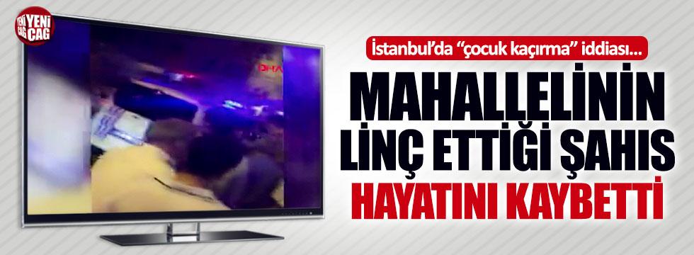 İstanbul'da çocuk kaçırma iddiasına linç