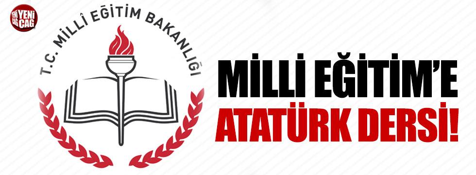 Milli Eğitim'e Atatürk dersi!