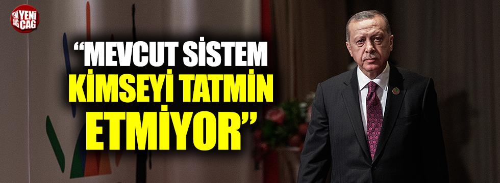 """Erdoğan: """"Mevcut küresel sistem kimseyi tatmin etmiyor"""""""
