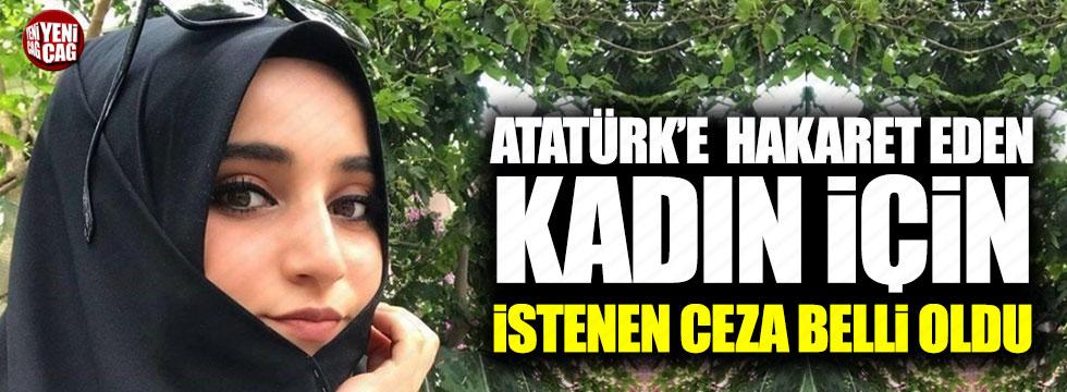 Atatürk'e hakaret eden Safiye İ. için istenen ceza belli oldu