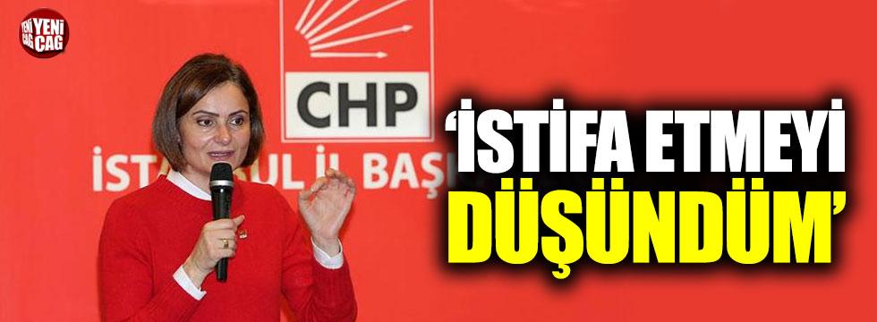 """Kaftancıoğlu: """"İstifa etmeyi düşündüm"""""""