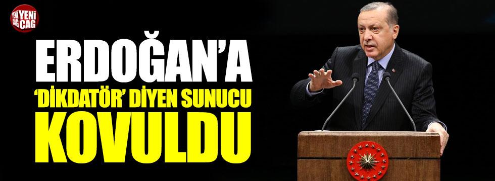 Erdoğan'a 'dikdatör diyen' sunucu kovuldu