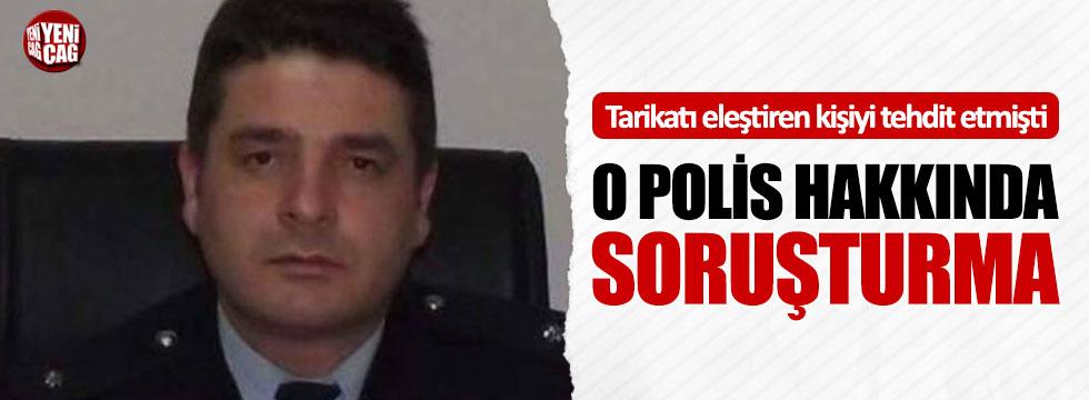 Tarikatı eleştiren kişiyi tahdit eden polise soruşturma