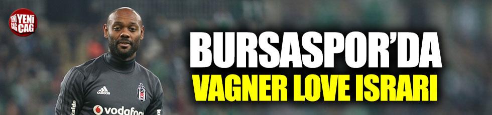 Bursaspor'da Vagner Love ısrarı