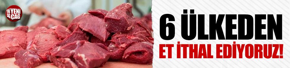 6 ülkeden et ithal ediyoruz!
