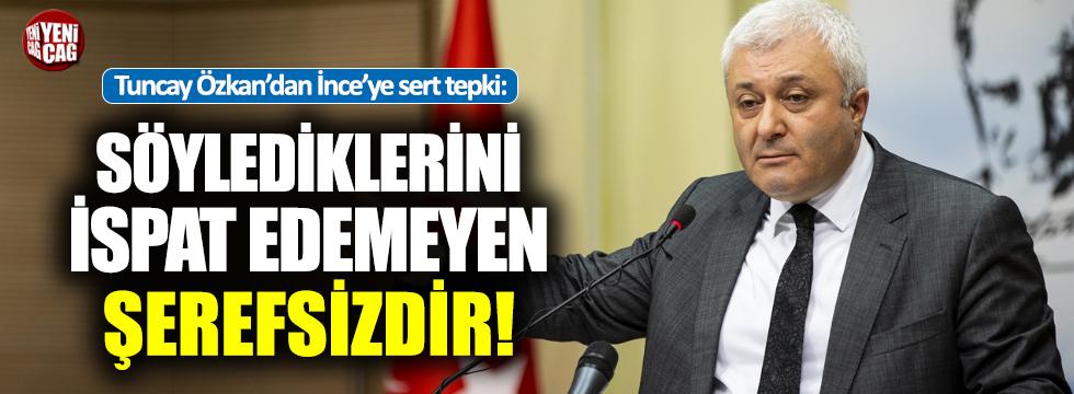 Tuncay Özkan'dan İnce'ye sert tepki
