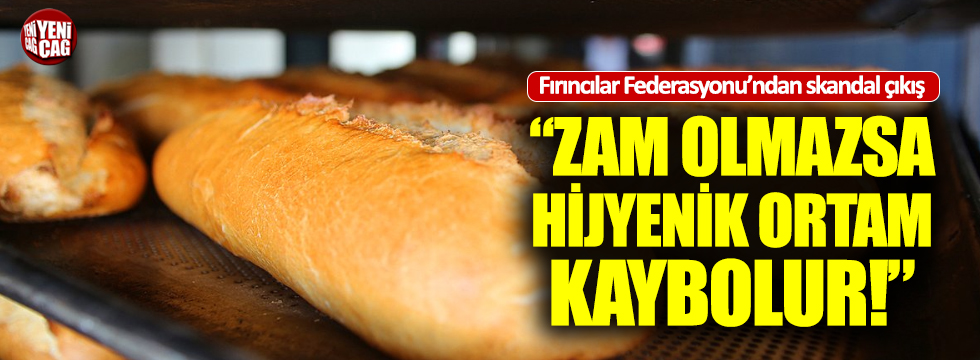 Türkiye Fırıncılar Federasyonu'ndan ekmek zammı açıklaması