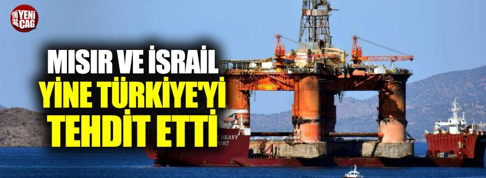 Mısır ve İsrail'den Türkiye'ye tehdit