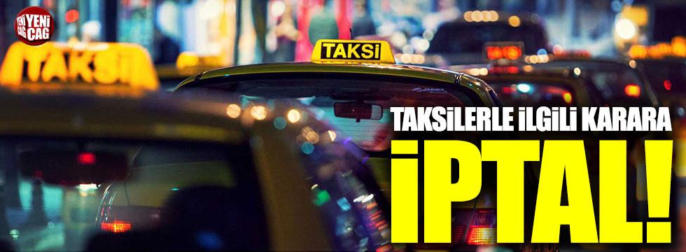 Taksilere kamera takılması kararına iptal