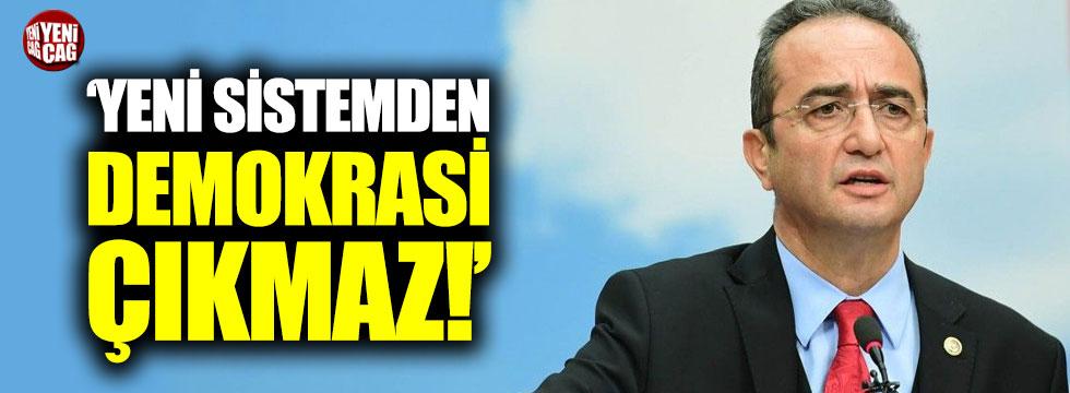 """Tezcan: """"Yeni sistemden demokrasi çıkmaz"""""""