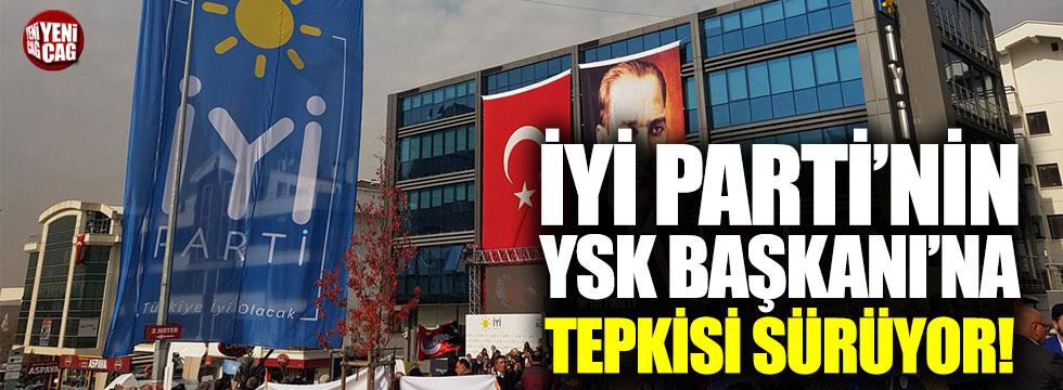 İYİ Parti'nin YSK Başkanına tepkisi sürüyor!