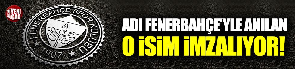 Adı Fenerbahçe'yle anılan o isim imzalıyor