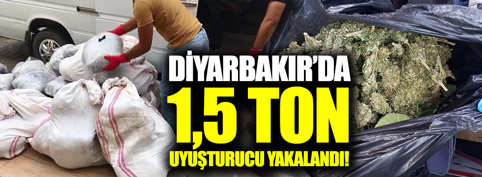 Diyarbakır'da 1,5 ton uyuşturucu yakalandı!