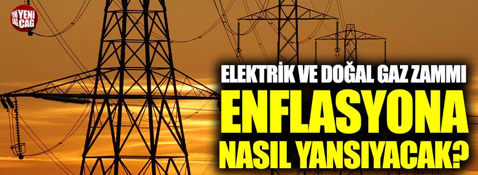Elektrik ve doğal gaz zammı enflasyona nasıl yansıyacak?