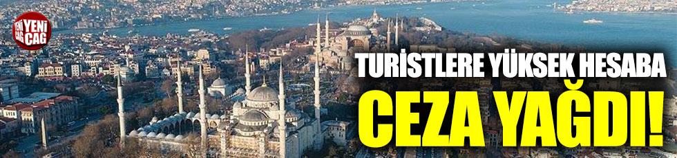 Turistlere yüksek hesap kesenlere ceza yağdı
