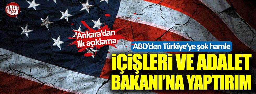 Ankara'dan ABD'nin yaptırım kararına ilk tepki