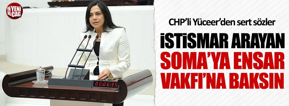 "CHP'li Yüceer: ""İstismar arayan Soma'ya, Ensar'a baksın"""