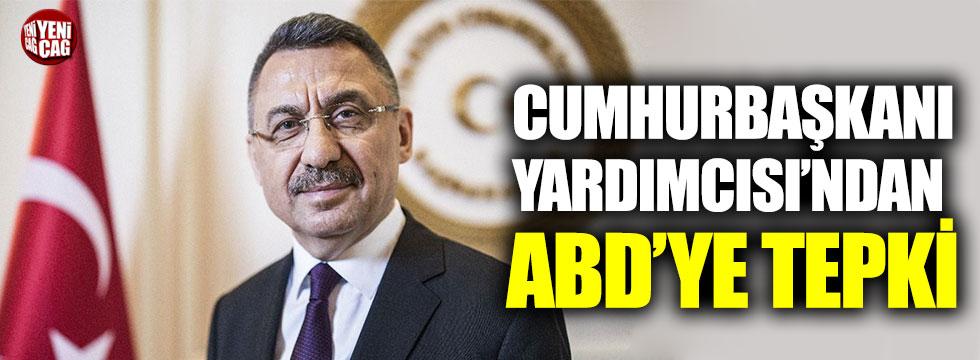Cumhurbaşkanı Yardımcısı Oktay'dan ABD'ye tepki