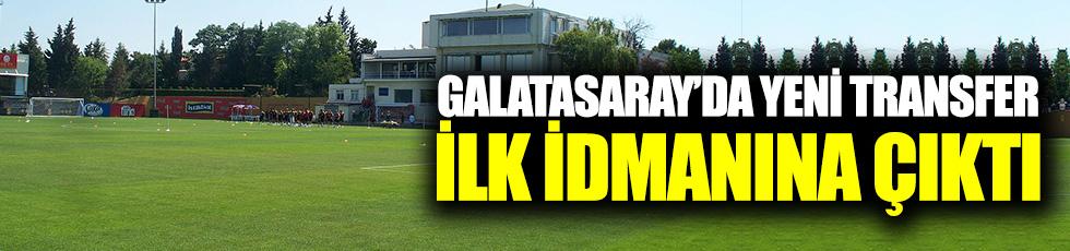 Galatasaray'ın yeni transferi ilk idmanına çıktı
