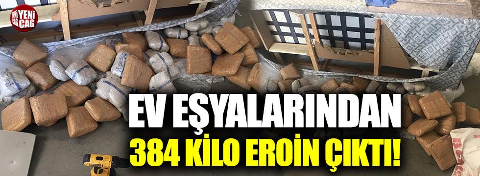 Ev eşyalarından 384 kilo eroin çıktı!