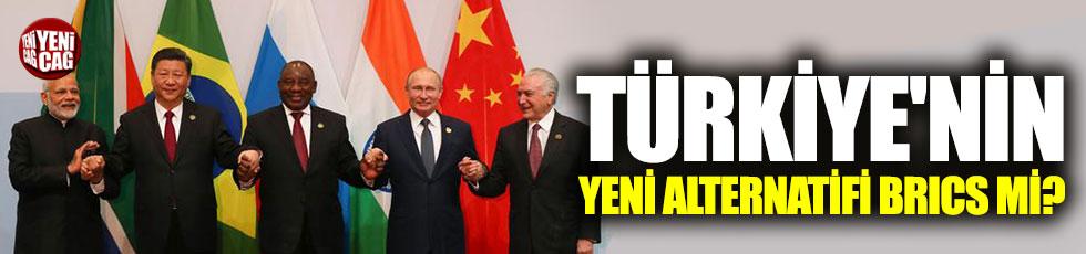 Türkiye'nin yeni alternatifi BRICS mi?