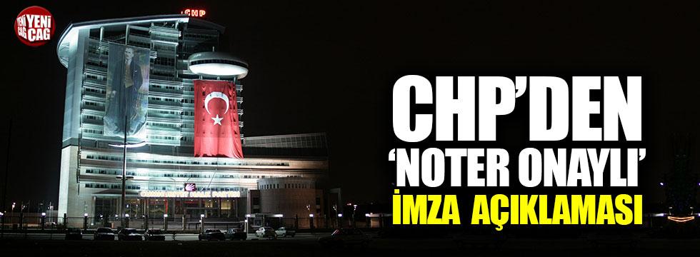CHP'den 'noter onaylı' imza açıklaması