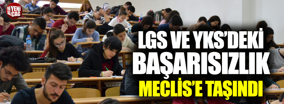 LGS ve YKS için Meclis araştırması istemi