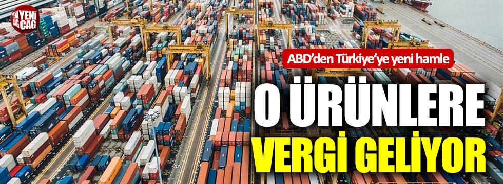 ABD'den Türkiye'ye vergi hamlesi