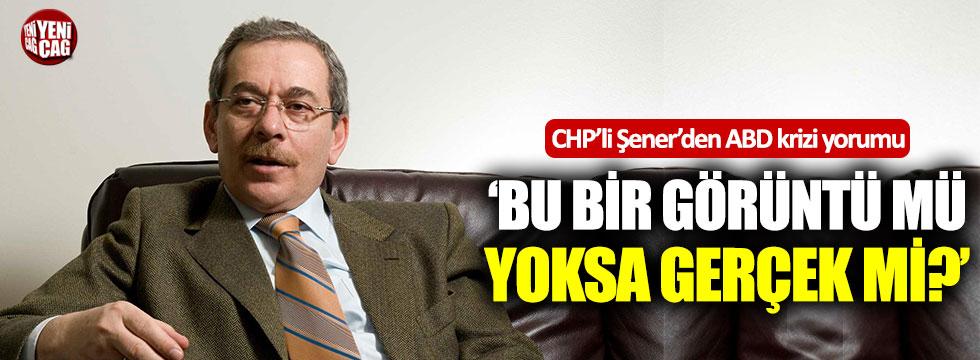 CHP'li Şener'den ABD krizi açıklaması