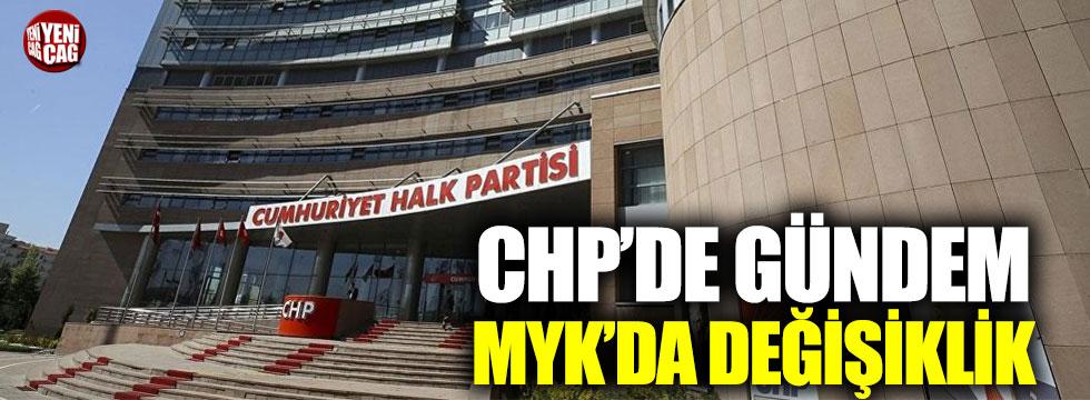 CHP'de gündem MYK'da değişiklik