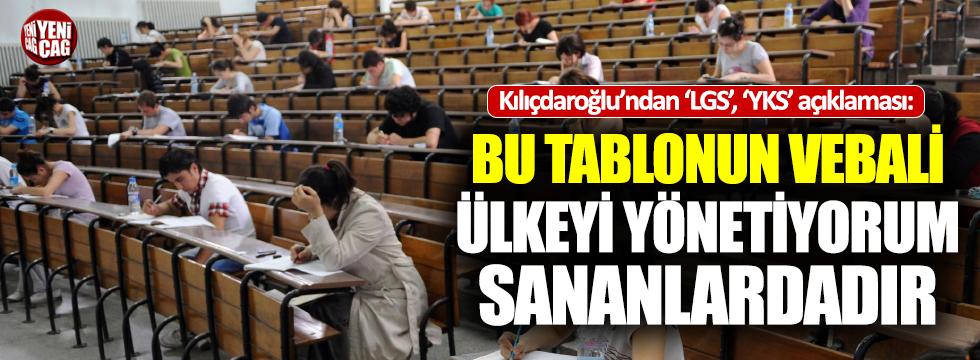 """Kılıçdaroğlu'ndan LGS ve YKS tepkisi: """"Vebali..."""""""
