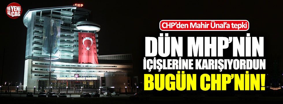 """""""Dün MHP'nin içişlerine karışıyordun bugün CHP'nin"""""""