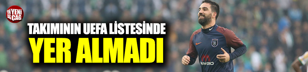Arda Turan, Başakşehir'in UEFA listesinde yer almadı