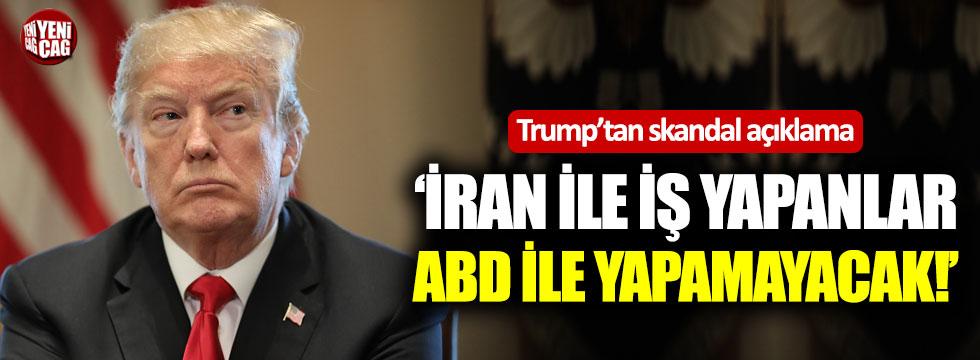 "Trump: ""İran'la iş yapanlar ABD'yle iş yapamayacak"""