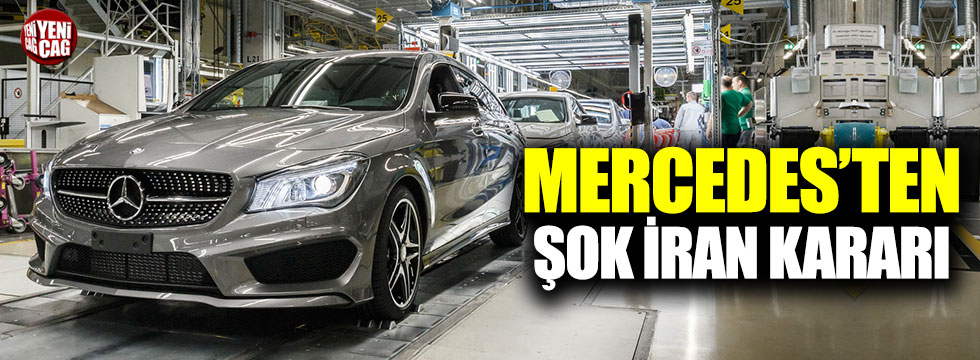 Mercedes'ten şok İran kararı