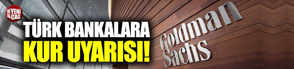 Goldman Sachs'tan Türk bankalara kritik kur uyarısı!