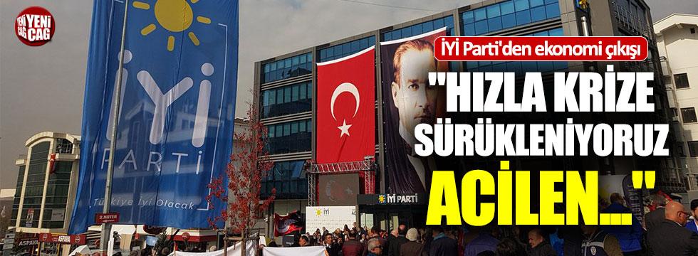 """İYİ Parti'den ekonomi çıkışı: """"Hızla krize sürükleniyoruz"""""""