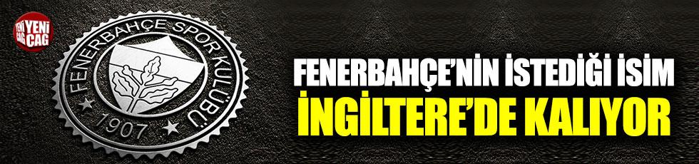 Fenerbahçe'nin istediği isim İngiltere'de kalıyor