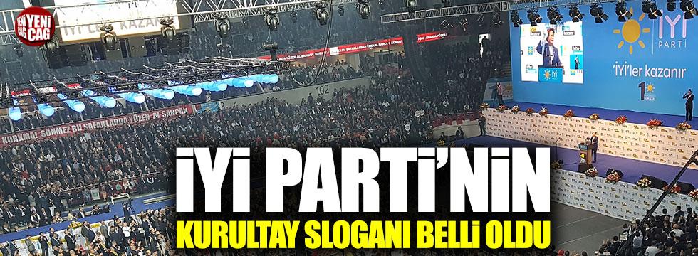 İYİ Parti'nin Kurultay sloganı belli oldu
