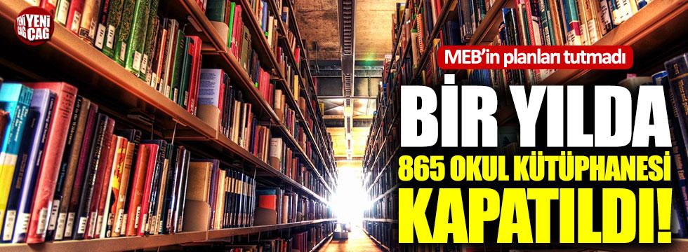 Bir yılda 865 okul kütüphanesi kapatıldı!