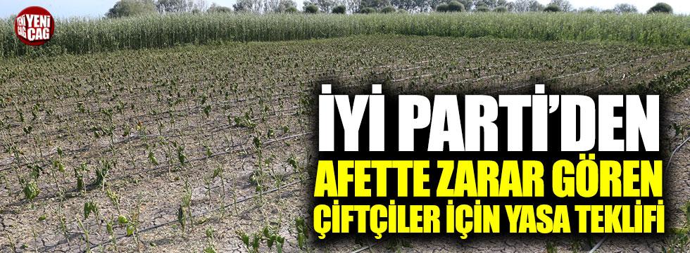 İYİ Parti'den afette zarar gören çiftçiler için yasa teklifi