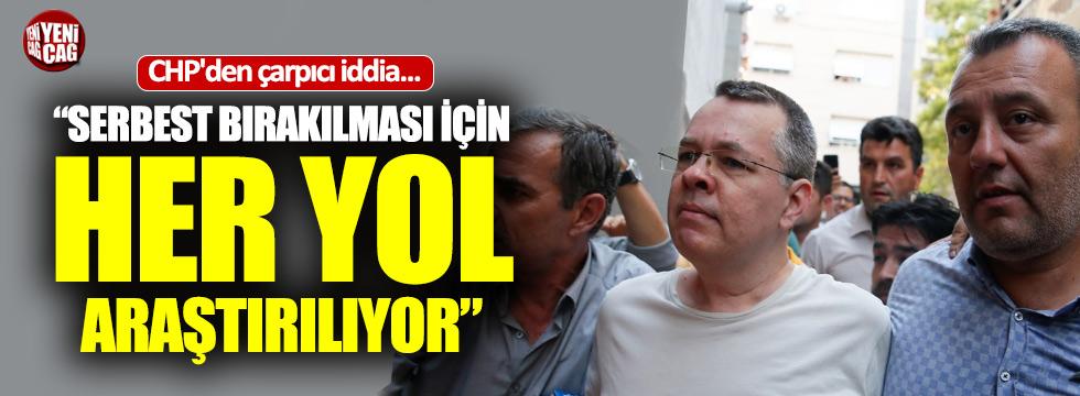 """CHP'den Brunson iddiası: """"Serbest bırakılması için..."""""""