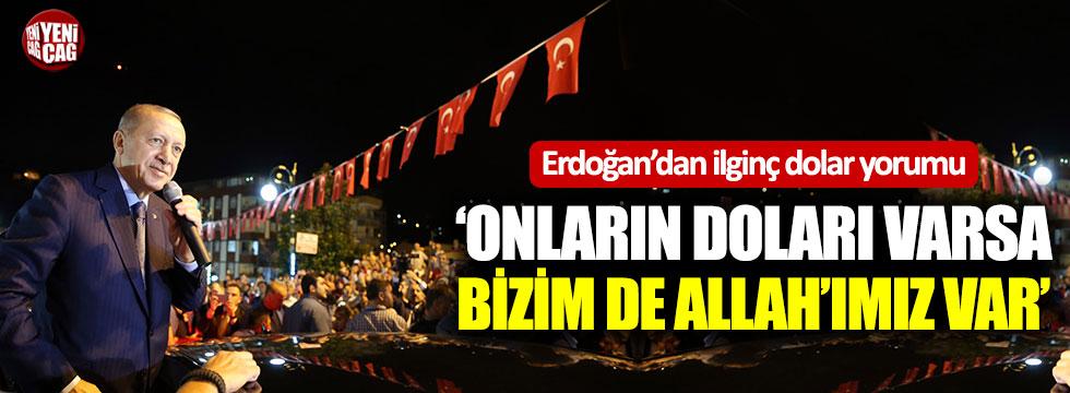 """Erdoğan: """"Onların doları varsa bizim Allah'ımız var"""