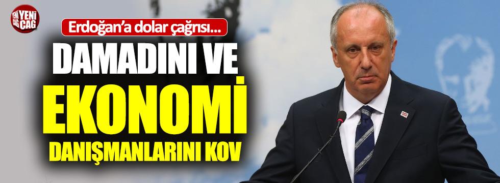"""İnce'den Erdoğan'a dolar çağrısı: """"Damadını kov"""""""