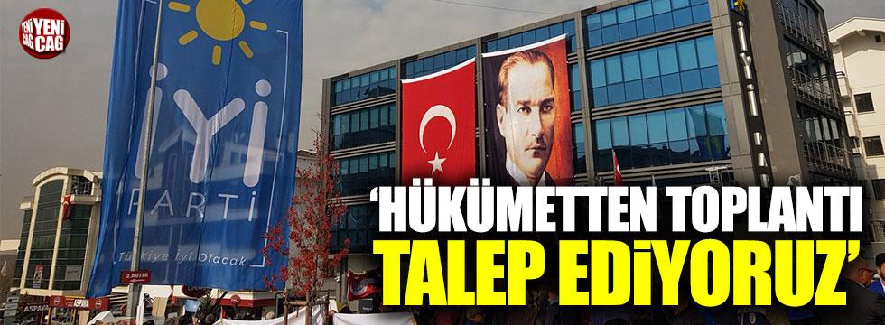 """İYİ Parti: """"Hükümetten toplantı talep ediyoruz"""""""