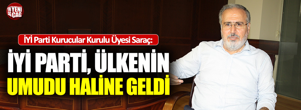 İYİ Partili Cevat Saraç: Türkiye'nin partimize ihtiyacı var