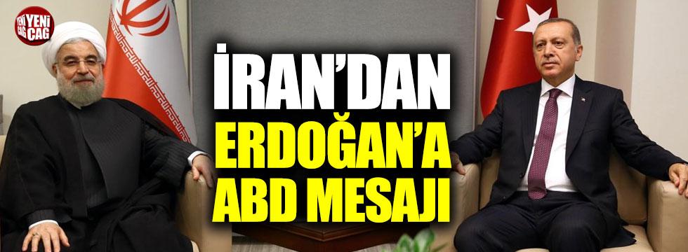 İran'dan Erdoğan'a ABD mesajı!