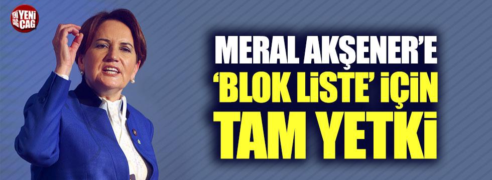 """İl Başkanlarından Akşener'e """"blok liste"""" için tam yetki"""